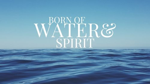 "What does it Mean to be ""Born of Water""?"