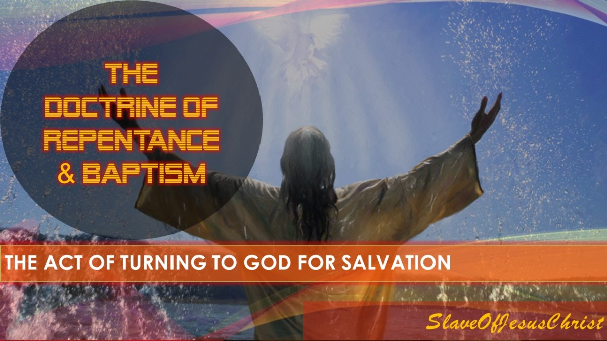 The Order of Salvation: Pt. 7 – The Doctrine of Repentance &Baptism