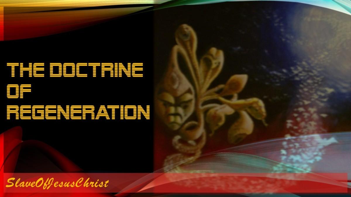 The Order of Salvation: Pt. 4 – The Doctrine ofRegeneration