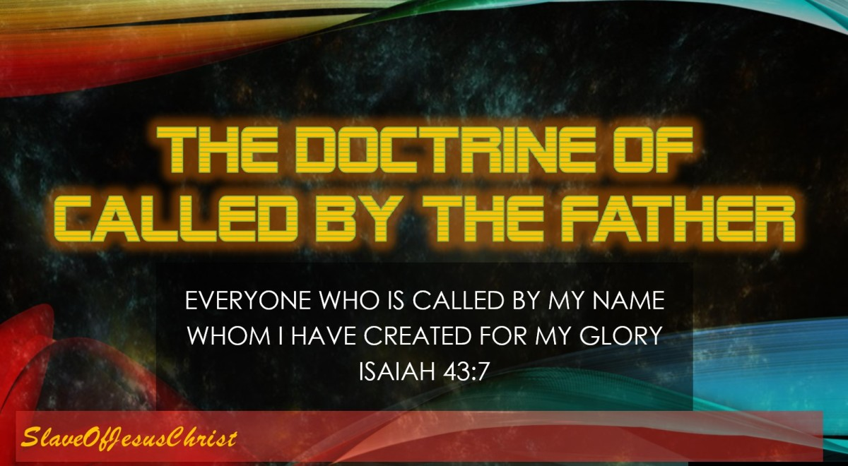 The Order of Salvation: Pt. 4 – Called by theFather
