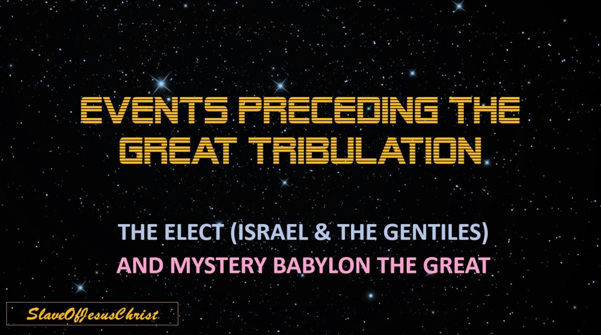 Eschatology: Pt. 3 – Events Preceding the GreatTribulation