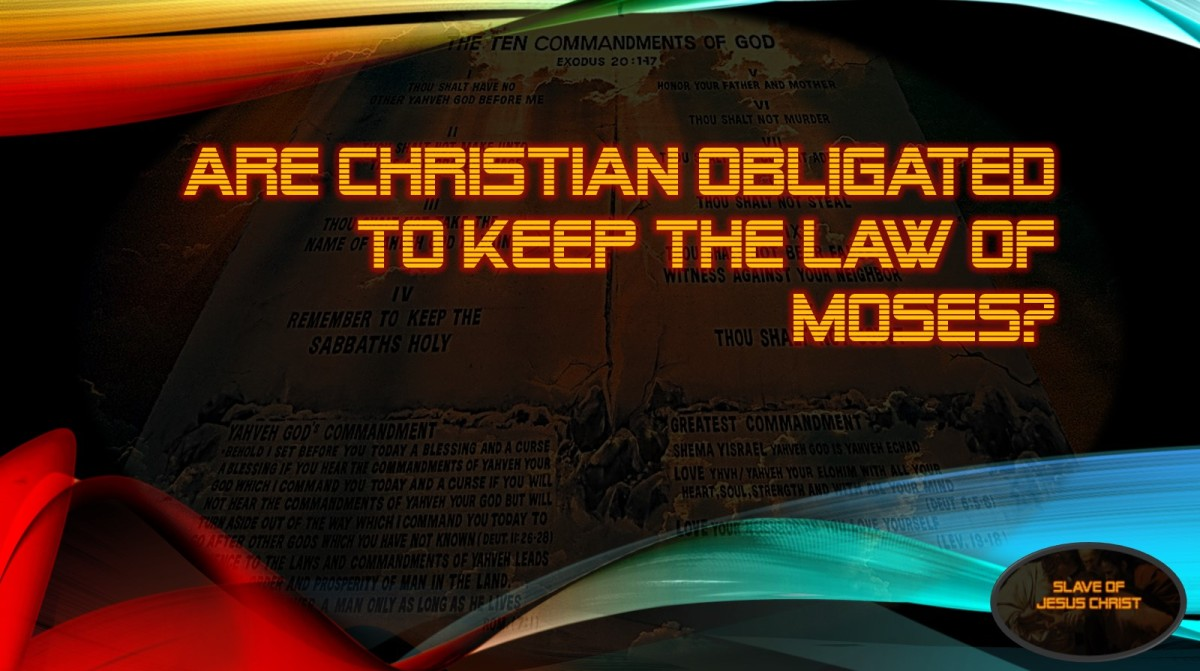Are Christian Obligated to Keep the Law ofMoses?