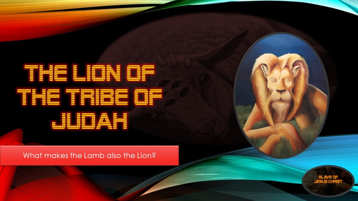 Eschatology: Pt. 9 – The Lion of the Tribe of Judah – What Makes the Lamb also theLion?