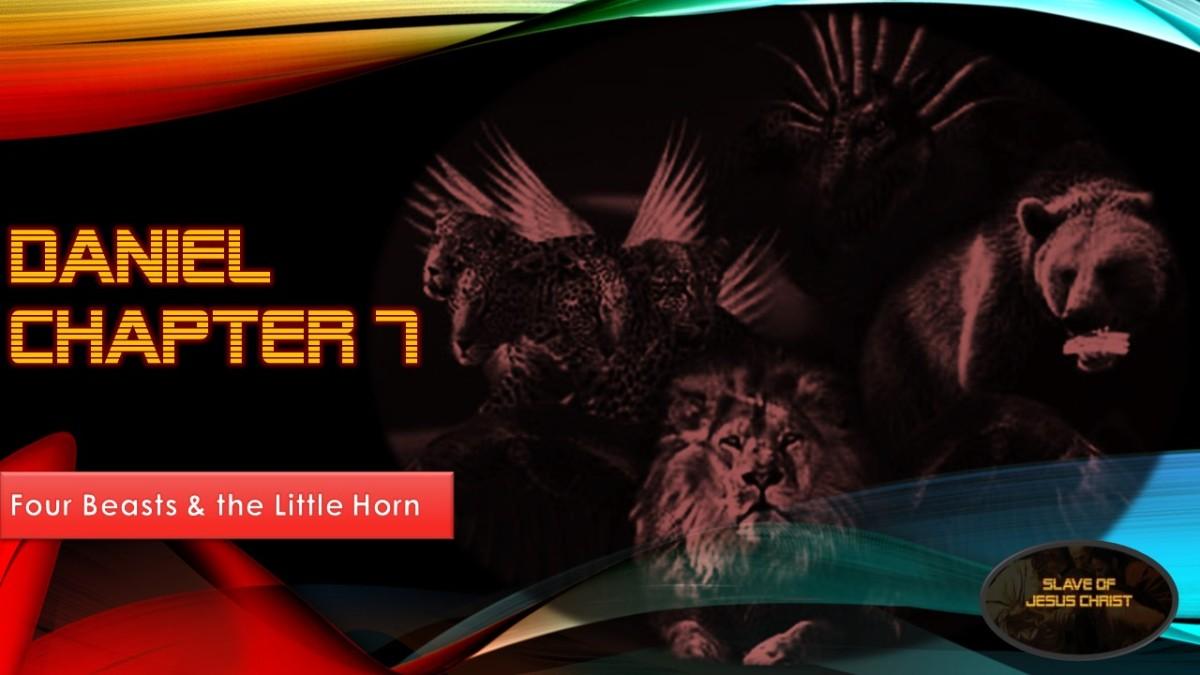 Eschatology: Pt. 10 – Daniel Chapter 7 – Four Beasts & the LittleHorn