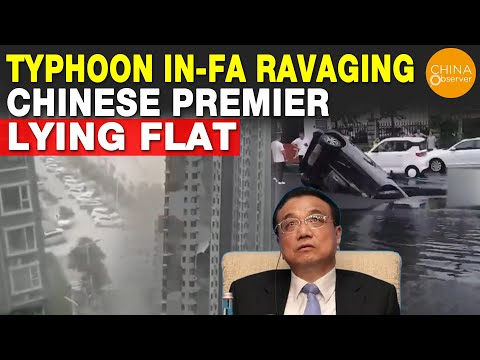 Typhoon In-Fa Ravaging, Chinese Premier Lying Flat | Henan FloodingUpdate